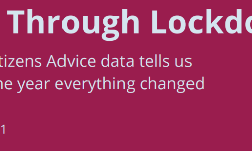 Life through Lockdown: What Citizens Advice data tells us about the year that changed everything